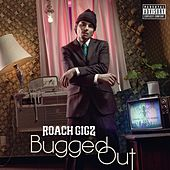 Bugged Out von Roach Gigz