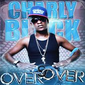 Over & Over - Single de Charly Black