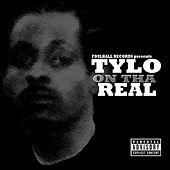 On Tha Real by Tylo
