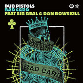 Bad Card by Dub Pistols