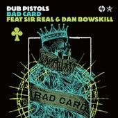 Bad Card von Dub Pistols