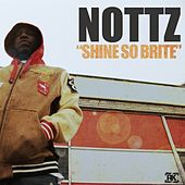Shine So Brite - Single de Nottz