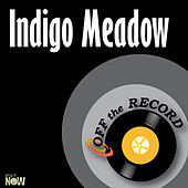 Indigo Meadow - Single by Off the Record