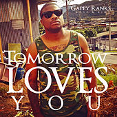 Tomorrow Loves You - Single by Gappy Ranks