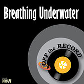 Breathing Underwater - Single by Off the Record
