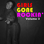 Girls Gone Rockin', Vol. 3 by Various Artists