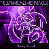 The Ultimate Jazz Archive, Vol. 15 by Barney Kessel