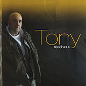 Reach Out by Tony