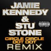 Circle Circle Dot Dot by Jamie Kennedy And Stu Stone