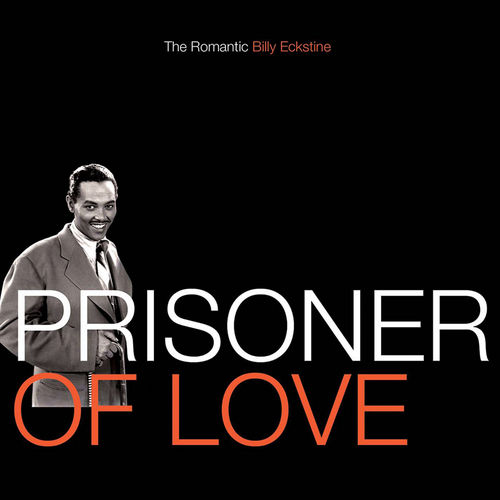 Prisoner Of Love: The Romantic Billy Eckstine by Billy Eckstine