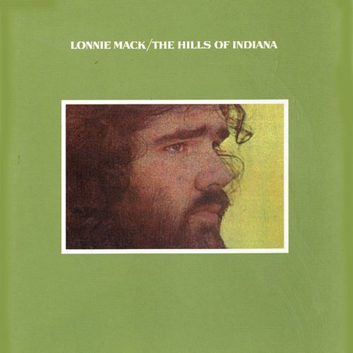 The Hills Of Indiana by Lonnie Mack
