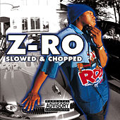 Z-Ro Slowed & Chopped by Z-Ro