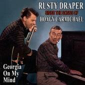 Georgia On My Mind: Rusty Draper Sings the Songs of Hoagy Carmichael by Rusty Draper