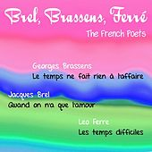 Brel, Brassens, Ferre - The French Poets by Various Artists