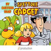 Ispettore Gadget by Cartoon Band