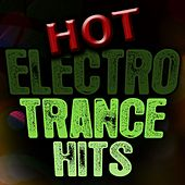Hot Electro Trance Hits by Various Artists