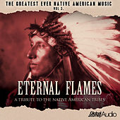 The Greatest Ever Native American Music, Vol. 3: Eternal Flames by Global Journey