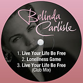 Live Your Life Be Free by Belinda Carlisle