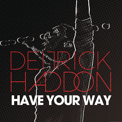 Have Your Way by Deitrick Haddon