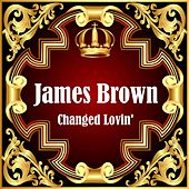 Changed Lovin' de James Brown