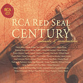 RCA Red Seal Century -  Soloists And Conductors by Various Artists