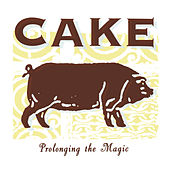 Prolonging The Magic von Cake