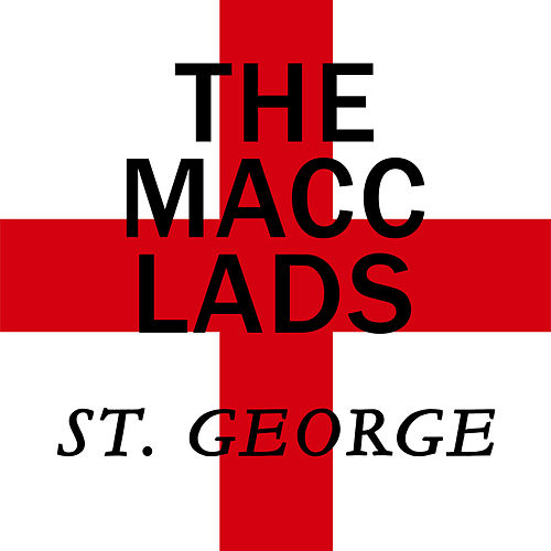 Saint George by The Macc Lads