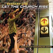 Let The Church Rise by Bethany Church