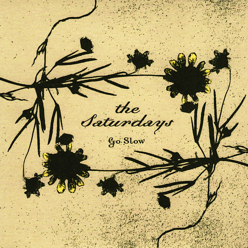 Go Slow by The Saturdays