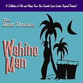 Wahine Man by The Boat Drunks
