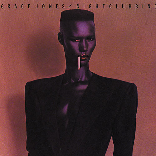 Nightclubbing by Grace Jones