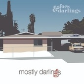 Mostly Darlings de The Foes