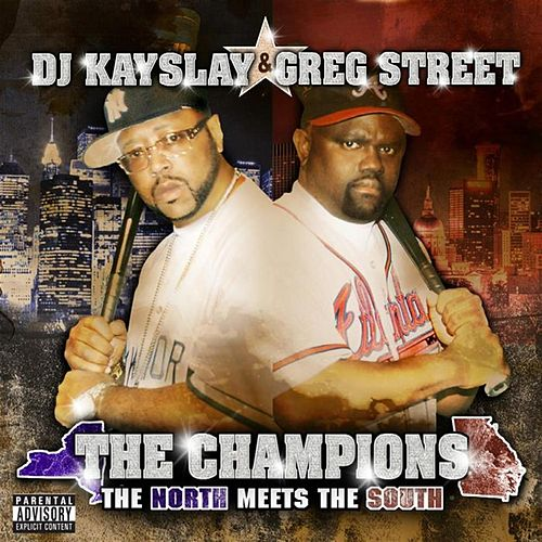 The Champions - North Meets South by DJ Kayslay