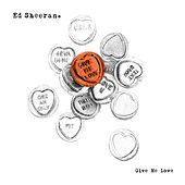 Give Me Love de Ed Sheeran