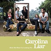 Show Me What I'm Looking For (International) van Carolina Liar