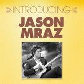 Introducing... Jason Mraz by Jason Mraz