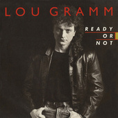 Ready Or Not / Lover Come Back [Digital 45] de Lou Gramm