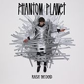 Raise The Dead (Deluxe) de Phantom Planet