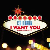 I Want You [Hold On To Love] (feat. Tawiah) de CeeLo Green