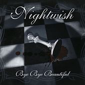 Bye Bye Beautiful by Nightwish