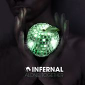 Alone, Together (Original Version) by Infernal