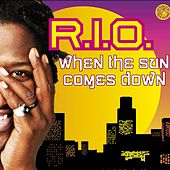 When The Sun Comes Down by R.I.O.