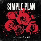 Your Love Is A Lie (International) by Simple Plan