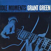 Idle Moments by Grant Green