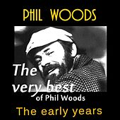 The Very Best of Phil Woods: The Early Years de Phil Woods