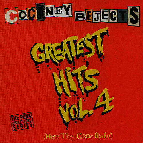 Greatest Hits Vol. 4 (Here They Come Again) by Cockney Rejects