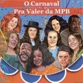 O Carnaval Pra Valer Da MPB de Various Artists