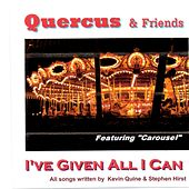 I've Given All I Can by Quercus
