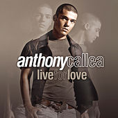Live For Love by Anthony Callea