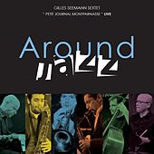 Around Jazz von Gilles Seemann Sextet
